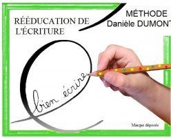 Rééducateurs Formateurs en enseignement de l'écriture Méthode Danièle Dumont